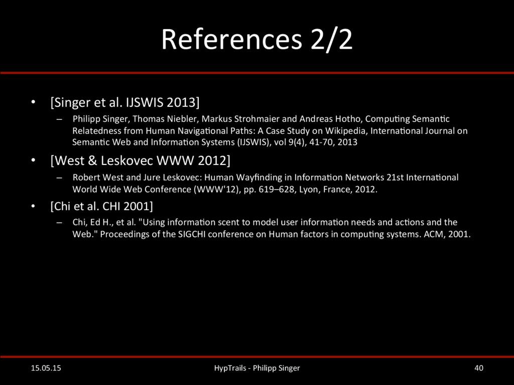 References 2/2  • [Singer et al....