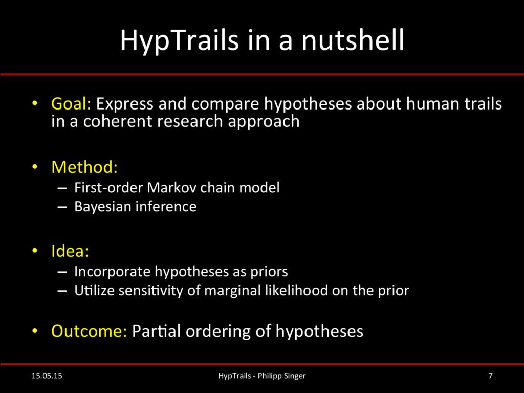 HypTrails in a nutshell  • Goal:...