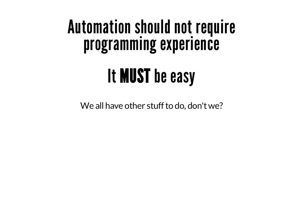 Automation should not require programming exper...