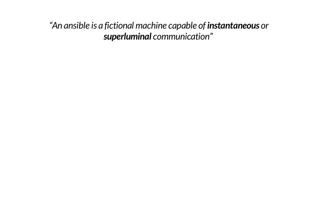 """An ansible is a fictional machine capable of i..."