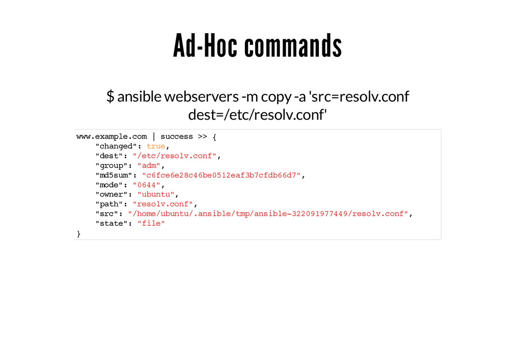Ad-Hoc commands $ ansible webservers -m copy -a...