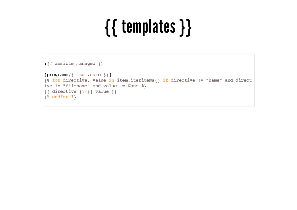 {{ templates }} ;{{ ansible_managed }} [program...