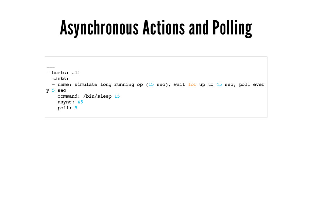 Asynchronous Actions and Polling --- - hosts: a...