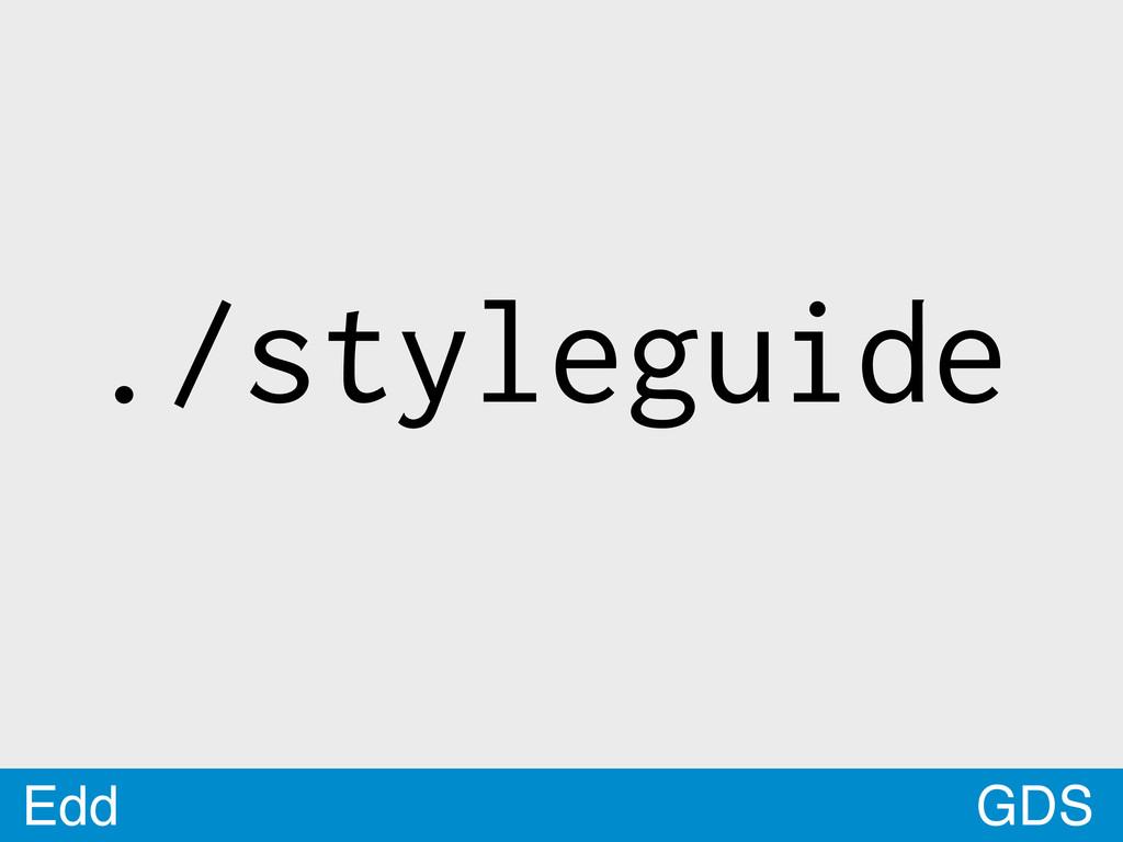 GDS Edd ./styleguide
