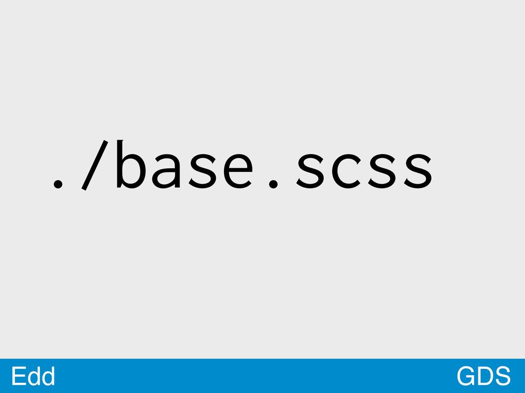 GDS Edd ./base.scss