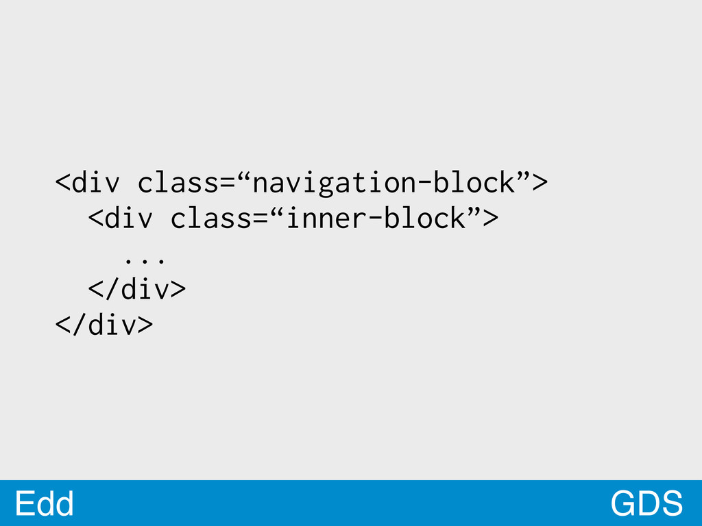 "GDS Edd <div class=""navigation-block""> <div cla..."