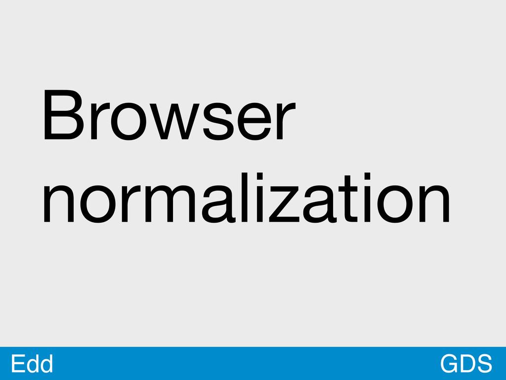 GDS Edd Browser normalization