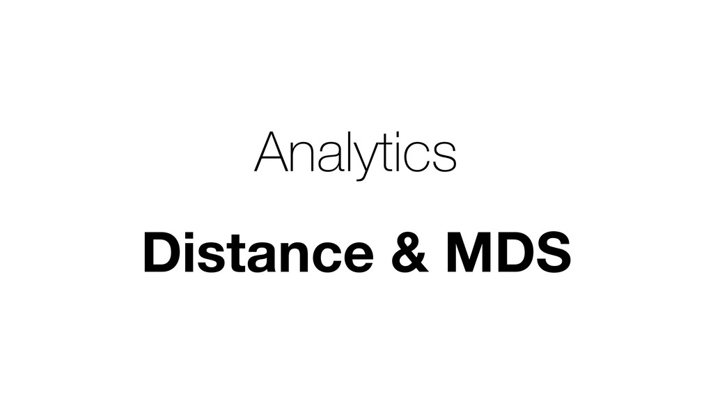 Analytics Distance & MDS