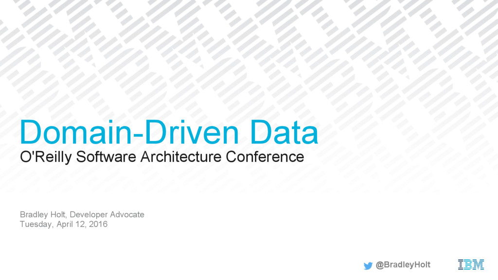 O'Reilly Software Architecture Conference Bradl...