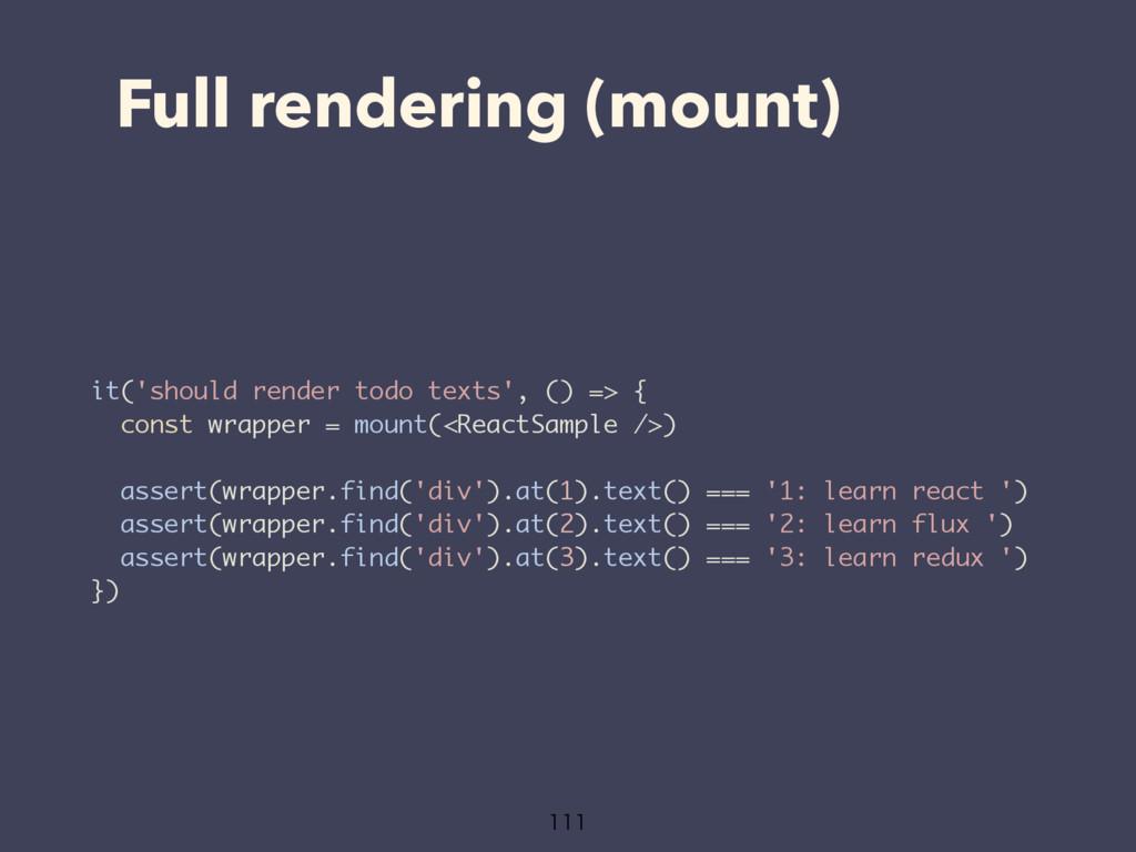 Full rendering (mount)  it('should render to...