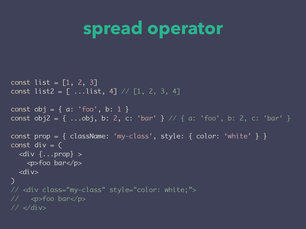 spread operator const list = [1, 2, 3] const li...