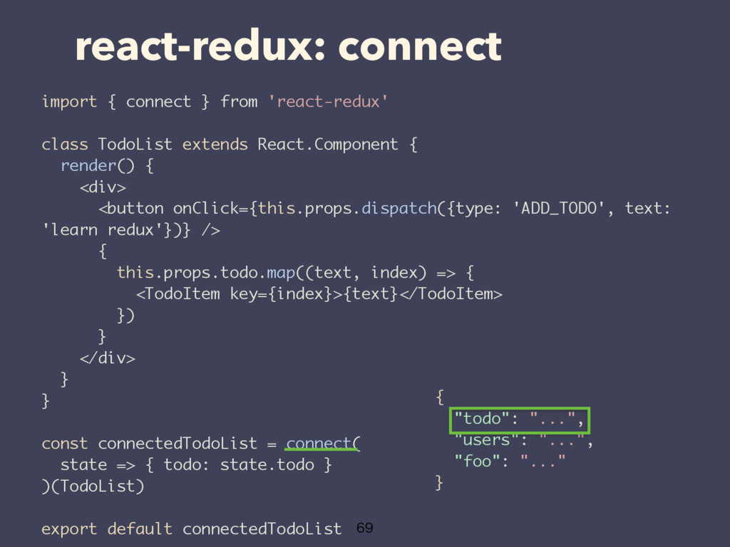 react-redux: connect  import { connect } from...
