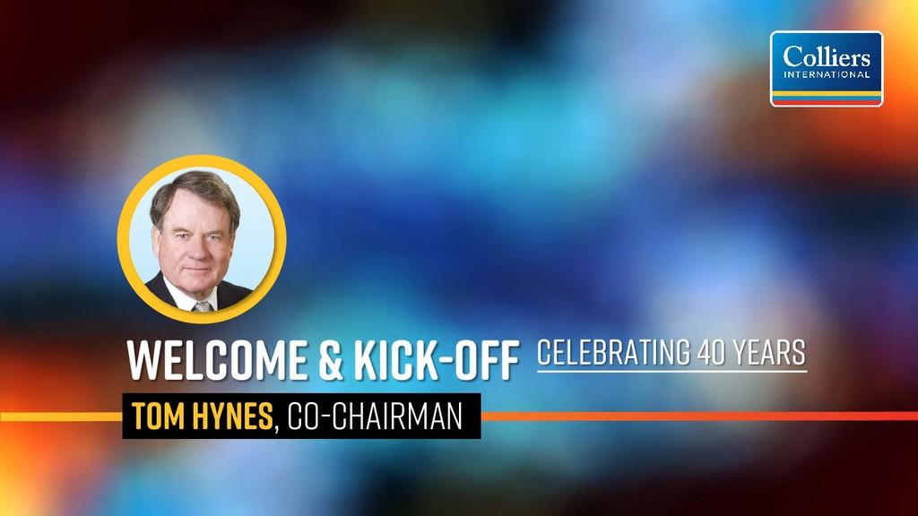 WELCOME & KICK-OFF TOM HYNES, CO-CHAIRMAN CELEB...