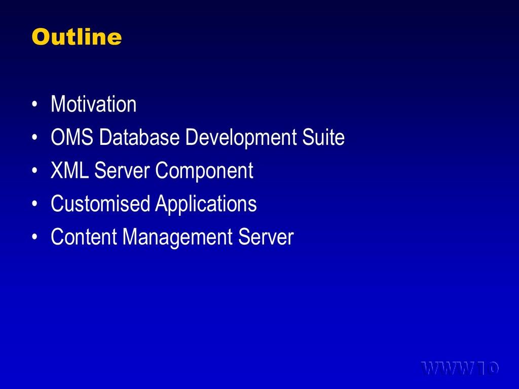 Outline • Motivation • OMS Database Development...
