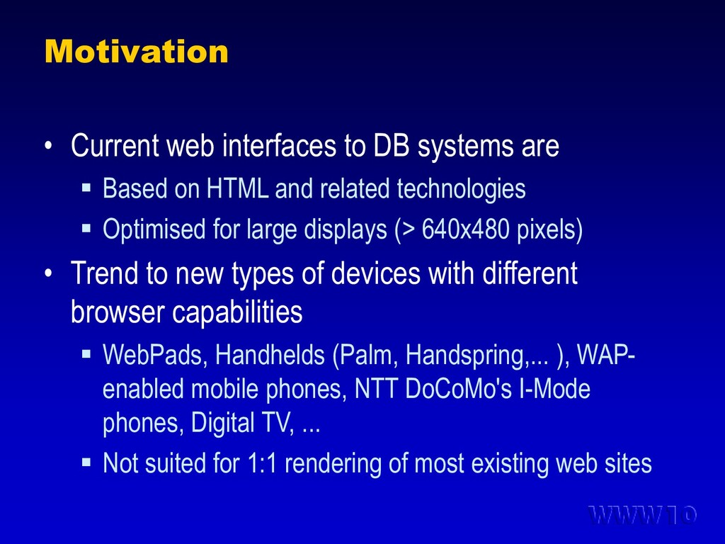 Motivation • Current web interfaces to DB syste...