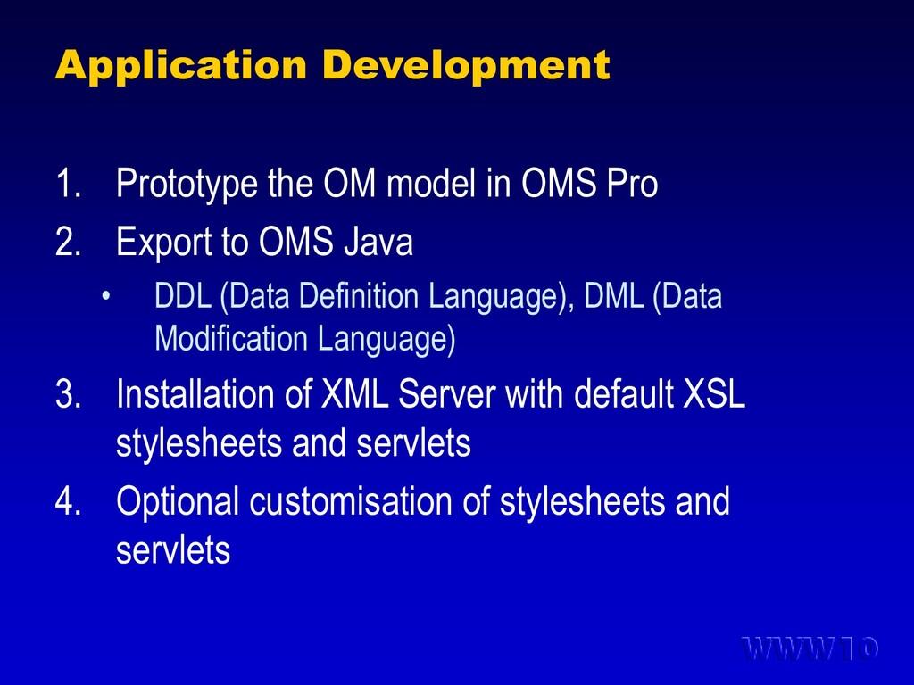 Application Development 1. Prototype the OM mod...