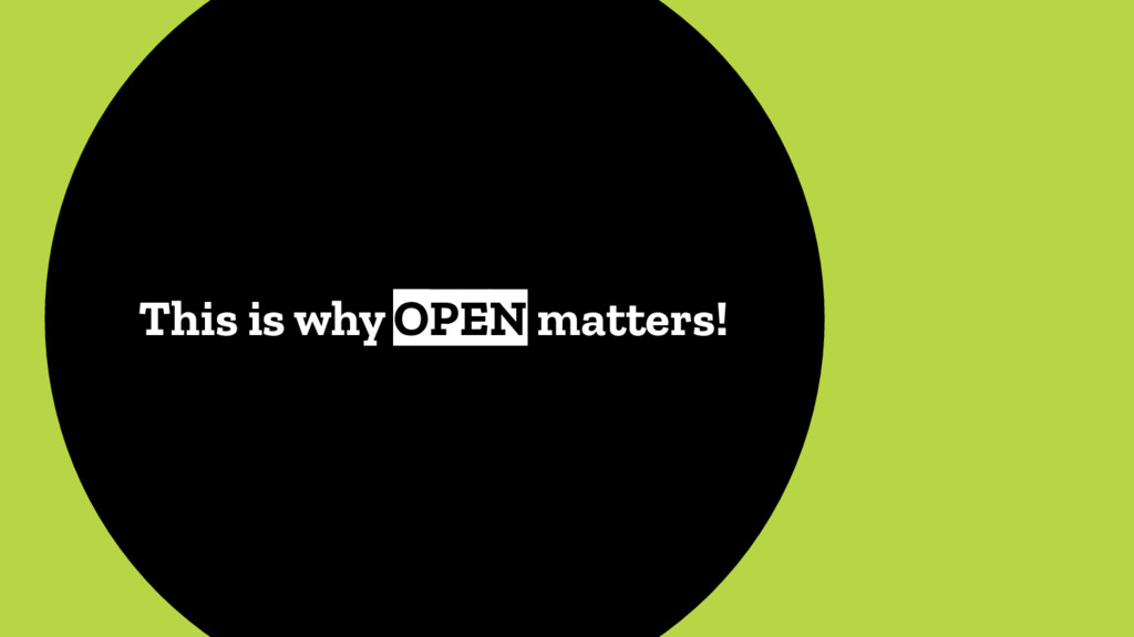This is why OPEN matters!