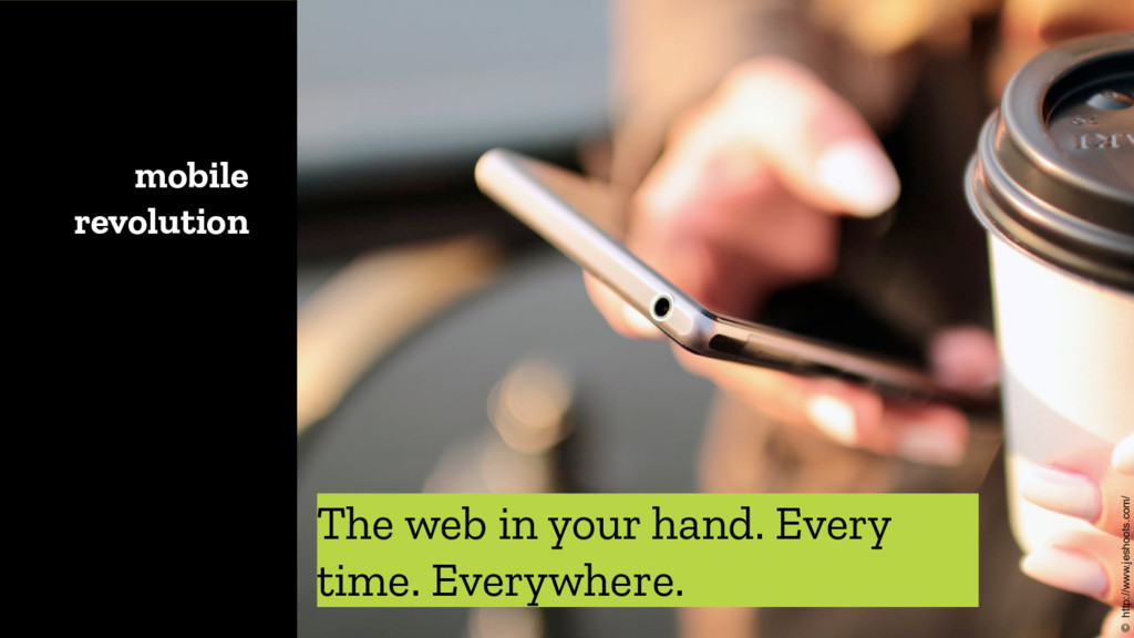 The web in your hand. Every time. Everywhere. m...