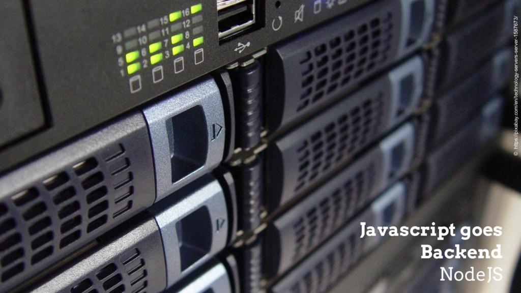 Javascript goes Backend NodeJS © https://pixaba...