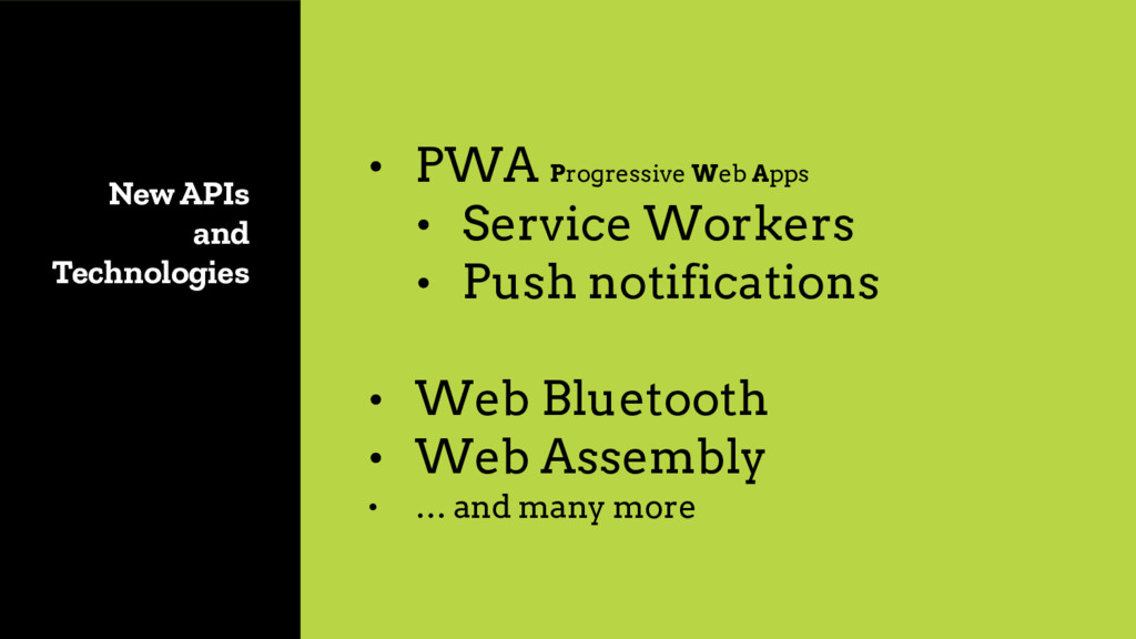 New APIs and Technologies • PWA Progressive Web...