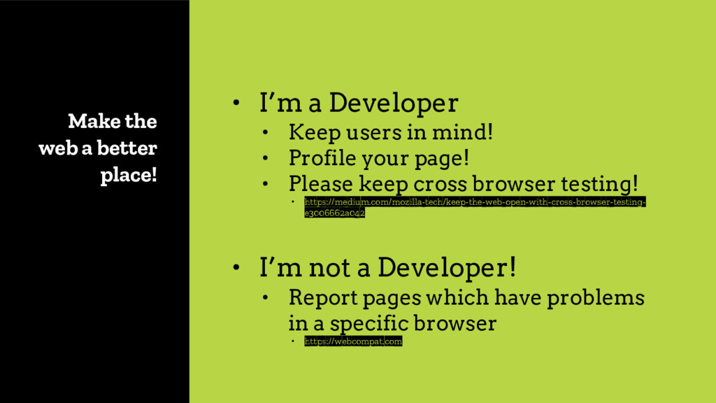 Make the web a better place! • I'm a Developer ...