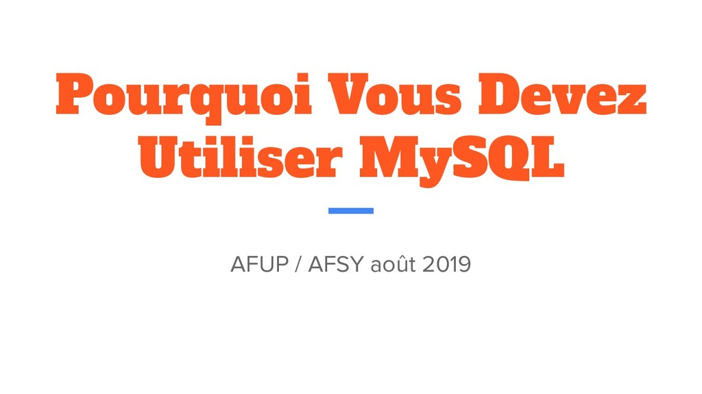 Pourquoi Vous Devez Utiliser MySQL AFUP / AFSY ...