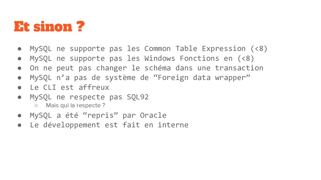 Et sinon ? ● MySQL ne supporte pas les Common T...