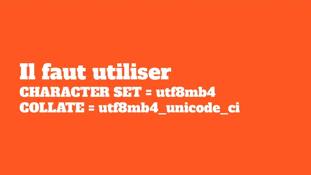 Il faut utiliser CHARACTER SET = utf8mb4 COLLAT...