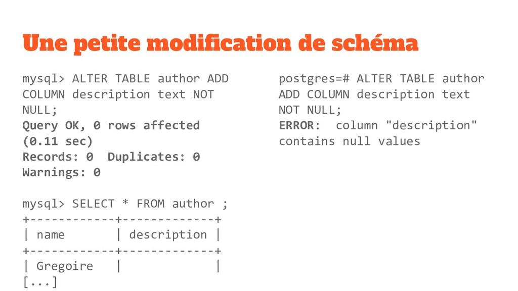 Une petite modification de schéma mysql> ALTER T...