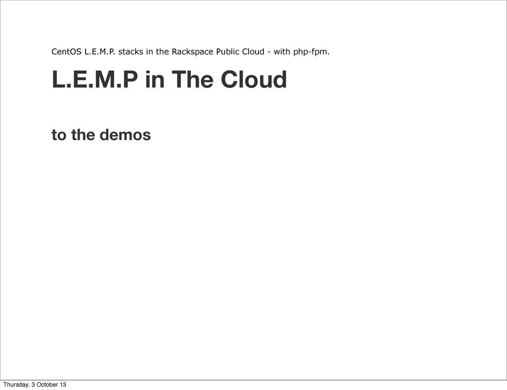 CentOS L.E.M.P. stacks in the Rackspace Public ...