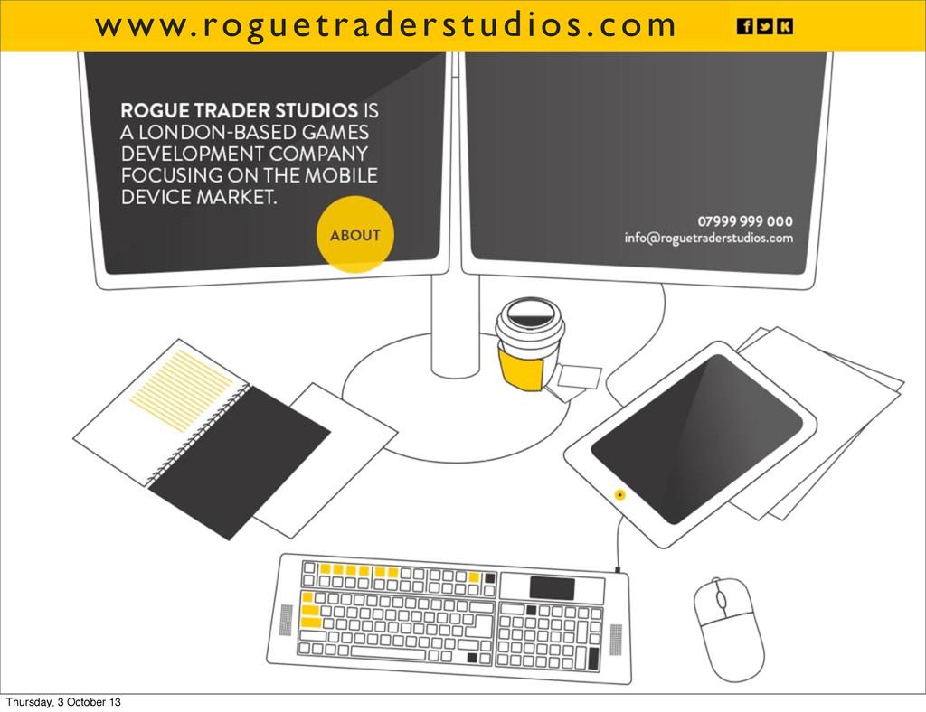 www.roguetraderstudios.com Thursday, 3 October ...
