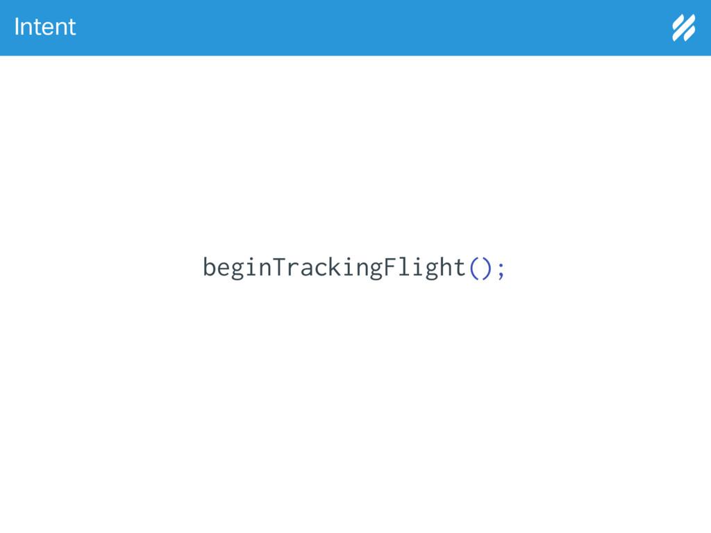 Intent beginTrackingFlight();