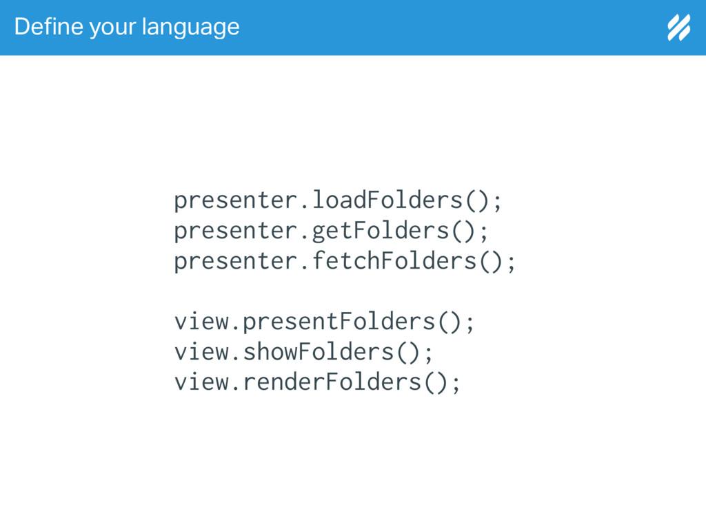 De!ne your language presenter.loadFolders(); pr...