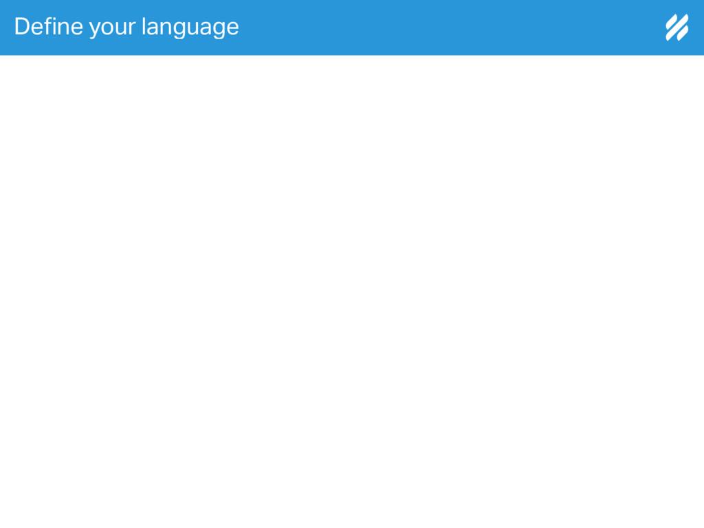 De!ne your language