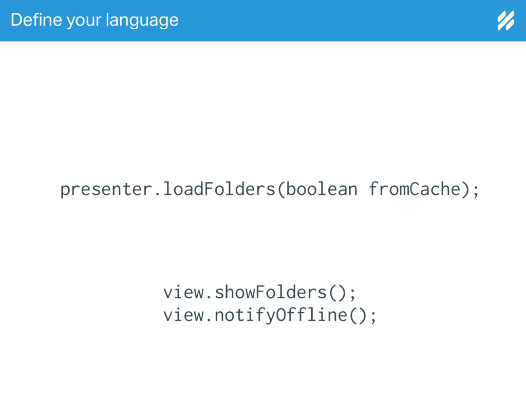 De!ne your language presenter.loadFolders(boole...