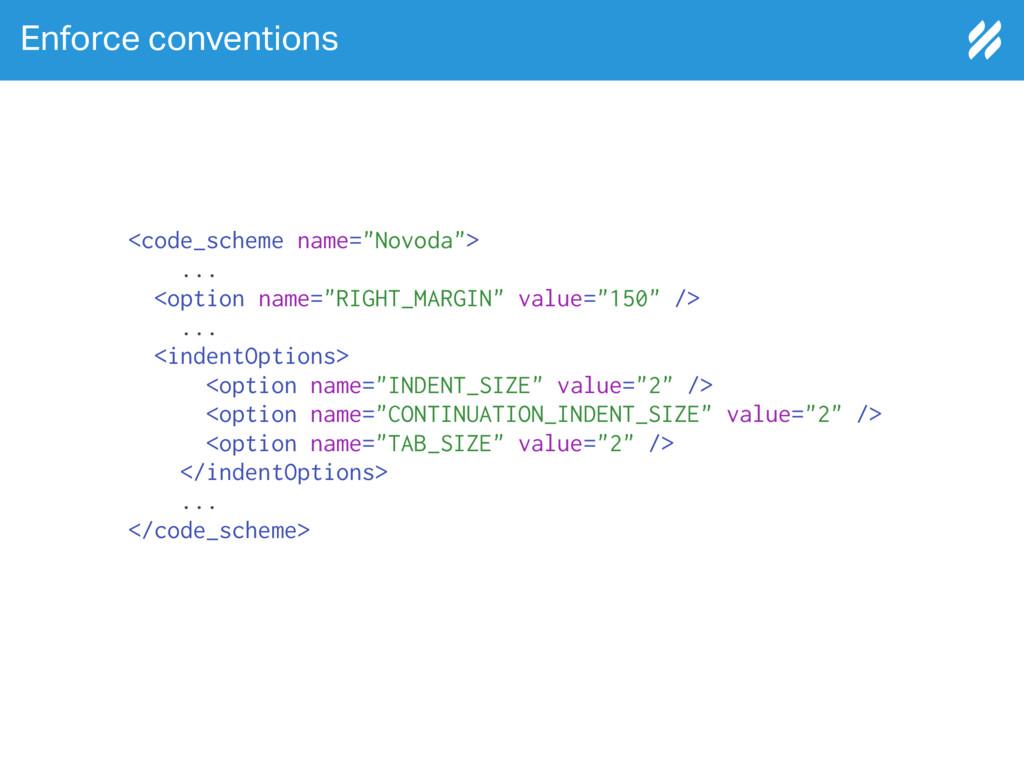 """Enforce conventions <code_scheme name=""""Novoda"""">..."""