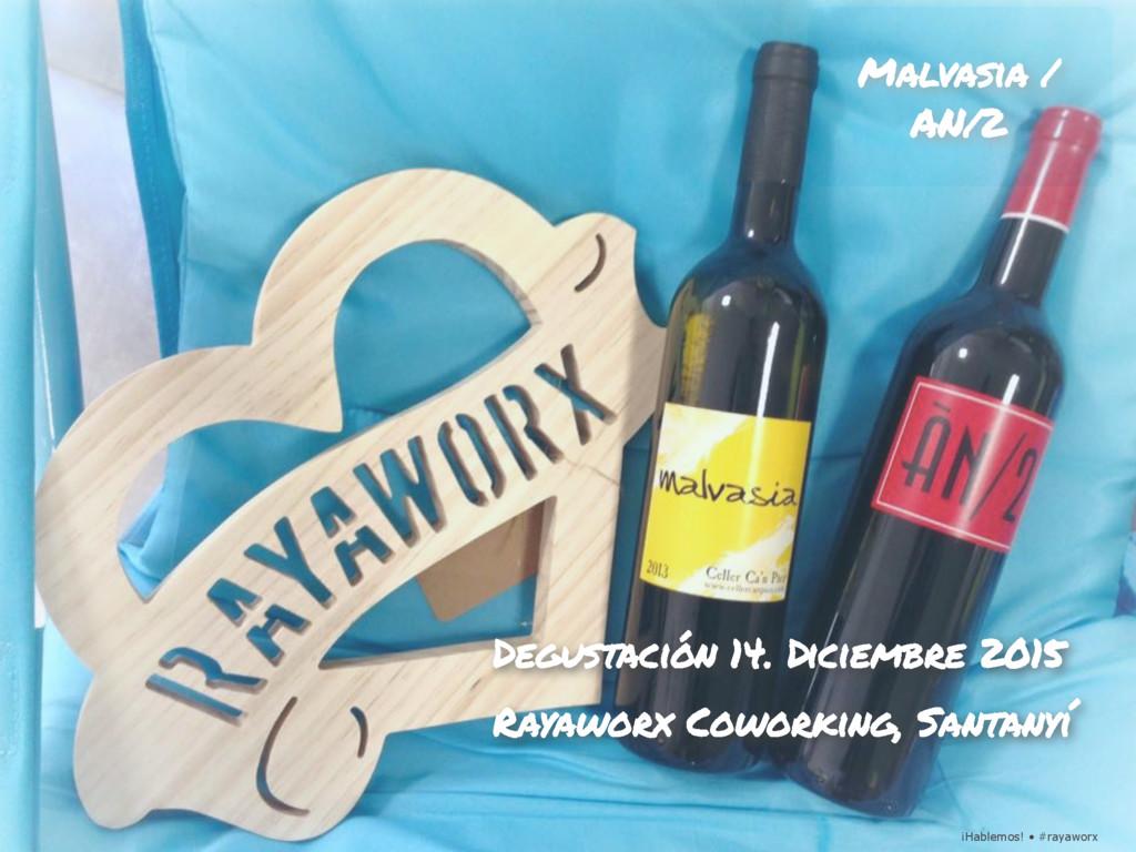¡Hablemos! • #rayaworx Malvasia / AN/2 Degustac...