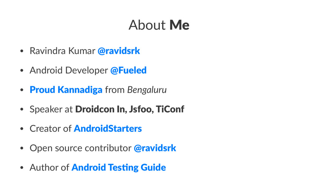 About Me • Ravindra Kumar @ravidsrk • Android D...