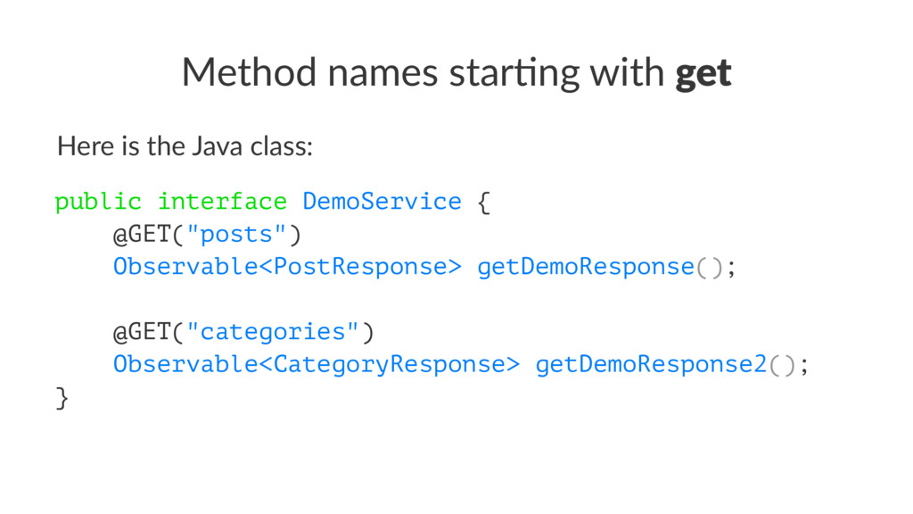 Method names star-ng with get Here is the Java ...