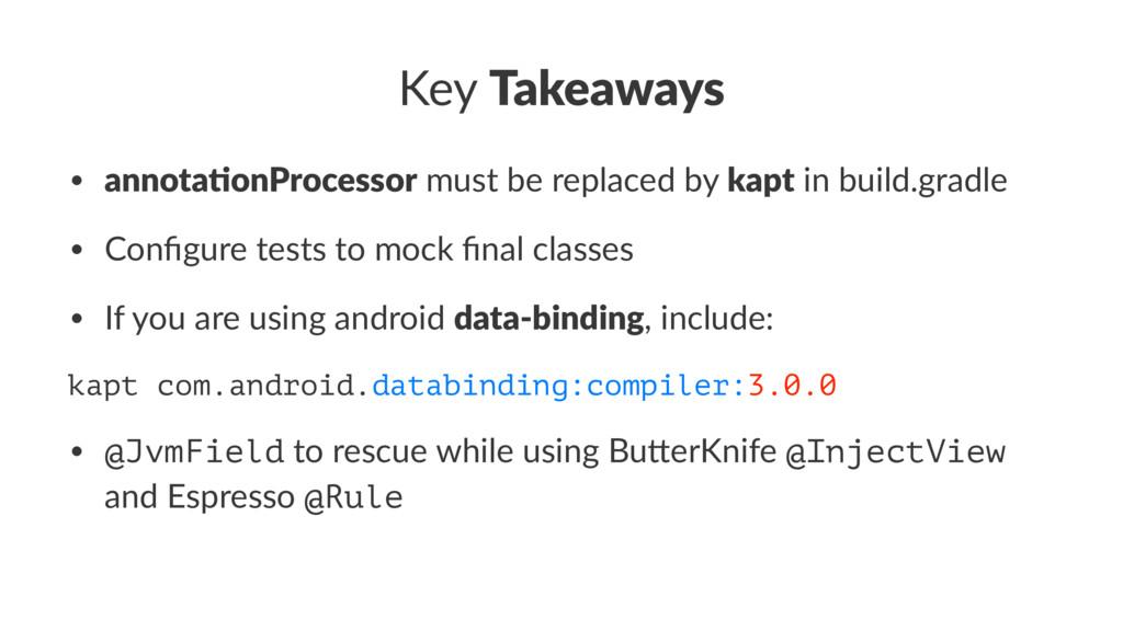 Key Takeaways • annota%onProcessor must be repl...