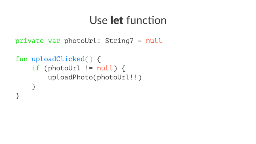 Use let func)on private var photoUrl: String? =...
