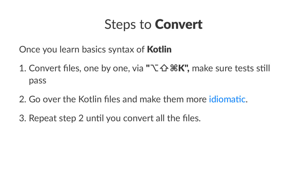 Steps to Convert Once you learn basics syntax o...