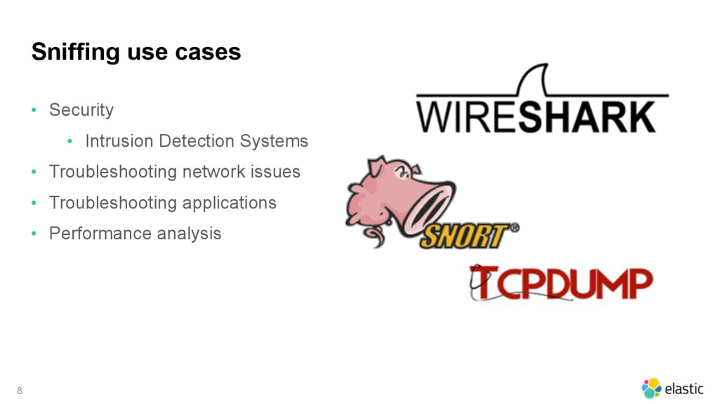 Sniffing use cases 8 • Security • Intrusion Det...