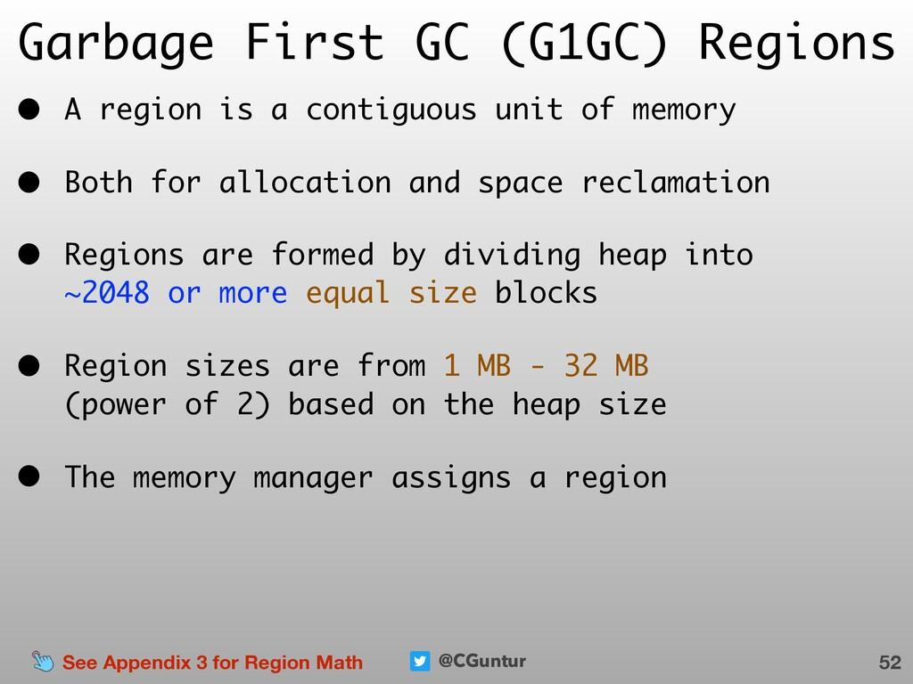 @CGuntur Garbage First GC (G1GC) Regions • A re...