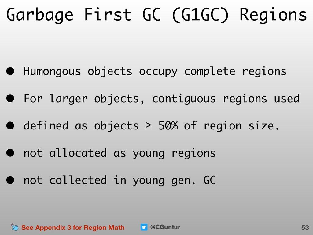 @CGuntur Garbage First GC (G1GC) Regions • Humo...