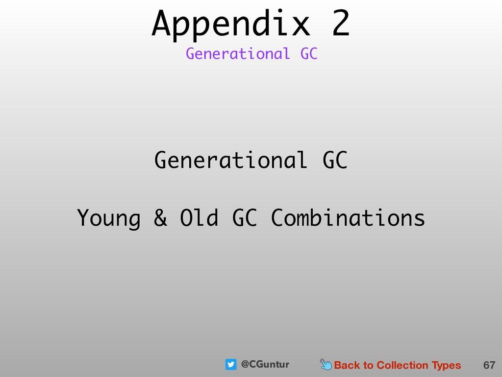 @CGuntur Appendix 2 67 Generational GC Generati...
