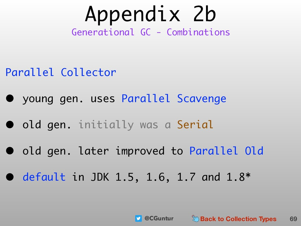 @CGuntur Appendix 2b Parallel Collector • young...