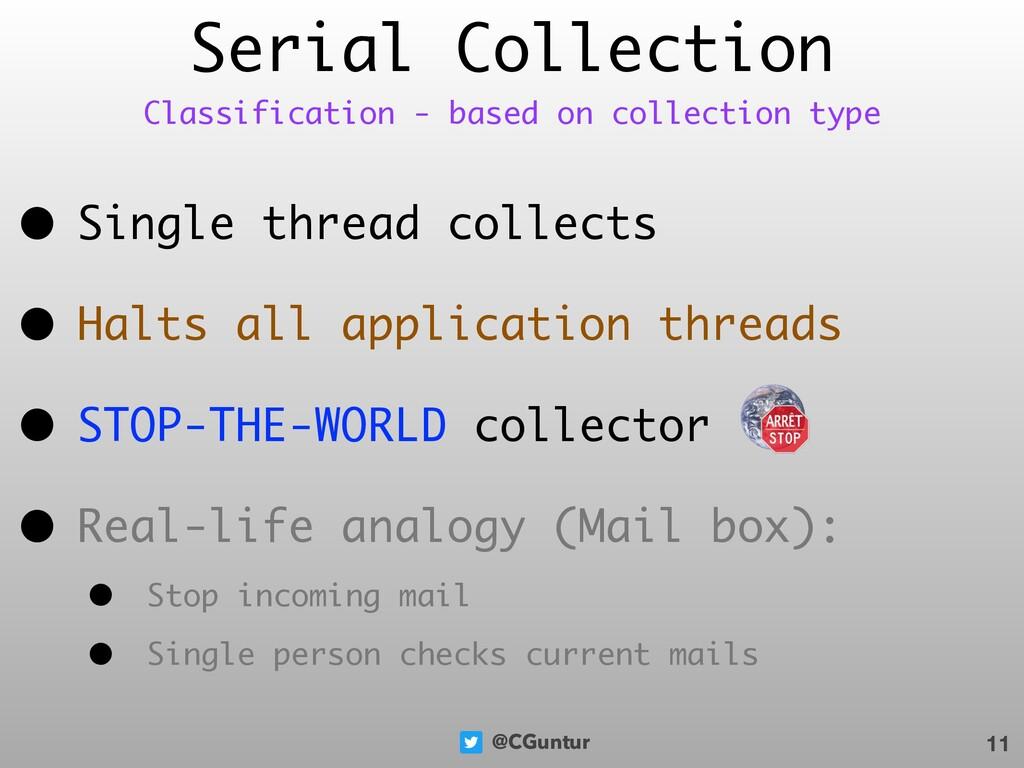 @CGuntur Serial Collection • Single thread coll...