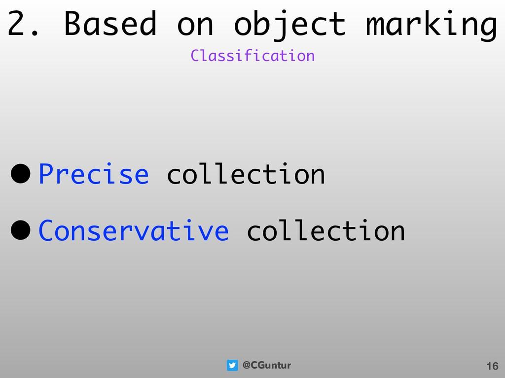 @CGuntur 2. Based on object marking • Precise c...