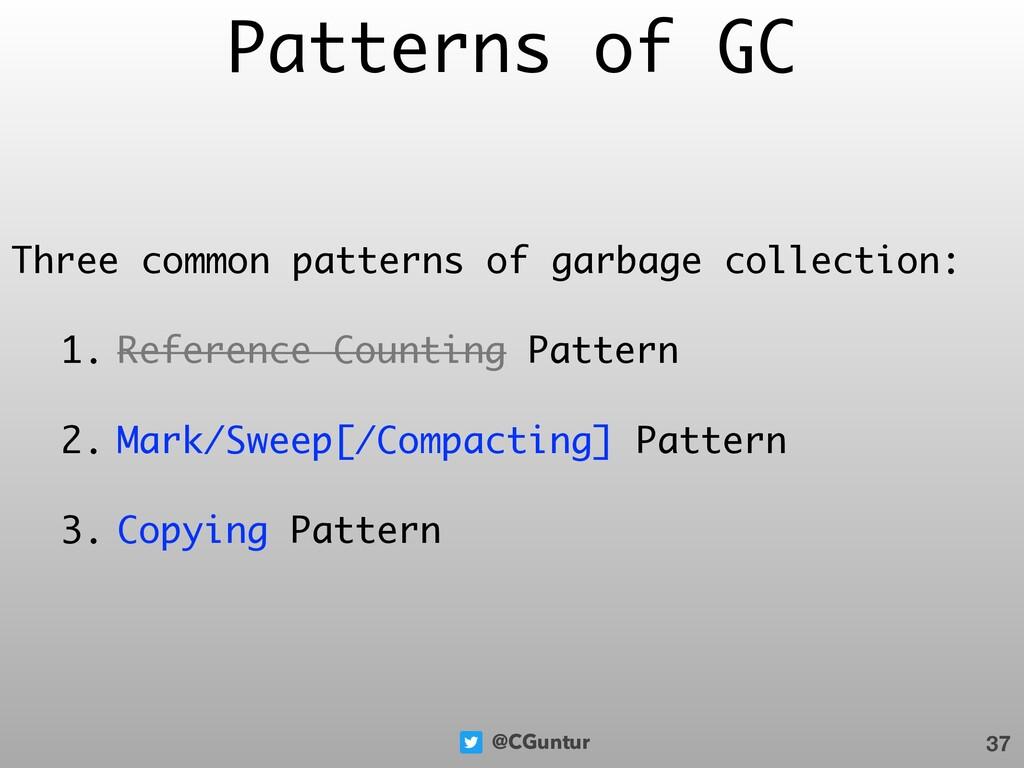 @CGuntur Patterns of GC Three common patterns o...